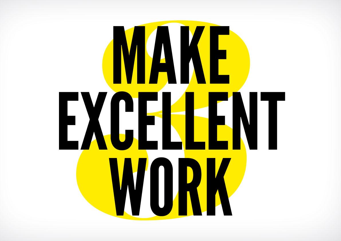 Make Excellent Work